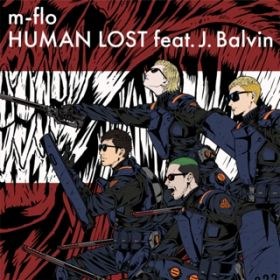 HUMAN LOST feat. J. Balvin Spanish Version / m-flo