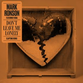 Don't Leave Me Lonely (Claptone Remix) / Mark Ronson