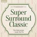 アルバム - Super Surround Classic - Tchaikovsky:The Nutcracker - Suite Op.71a / Leonard Bernstein