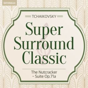 Super Surround Classic - Tchaikovsky:The Nutcracker - Suite Op.71a / Leonard Bernstein