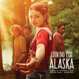Looking for Alaska (Music from the Original Series) / Various Artists