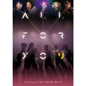 Tell Me How You Feel(LIVE TOUR 2019-ALL FOR YOU-) / フェアリーズ