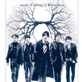 Calling / Breathless / 嵐