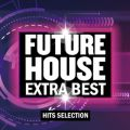 FUTURE HOUSE -EXTRA BEST-