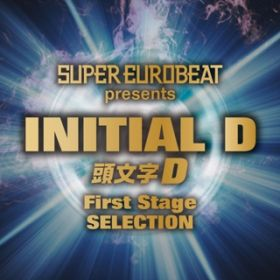 アルバム - SUPER EUROBEAT presents INITIAL D First Stage SELECTION / V.A.