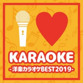I?KARAOKE -洋楽カラオケBEST2019- / PARTY HITS PROJECT