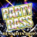PARTY BASS -BEST HITS 2019-