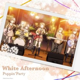 White Afternoon / Poppin'Party