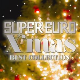 SUPER EURO X'mas BEST COLLECTION / V.A.