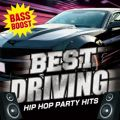 BEST DRIVING -HIP HOP PARTY HITS-