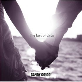 The last of days (TYPE B) / CANDY GO!GO!