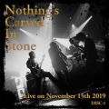 アルバム - Live on November 15th 2019 DISC-1 / Nothing's Carved In Stone