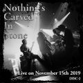 アルバム - Live on November 15th 2019 DISC-2 / Nothing's Carved In Stone