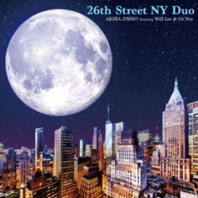 26th Street NY Duo Featuring Will Lee & Oz Noy / 神保 彰