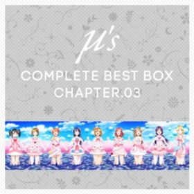 μ's Complete BEST BOX Chapter.03 / μ's