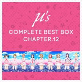 μ's Complete BEST BOX Chapter.12 / μ's