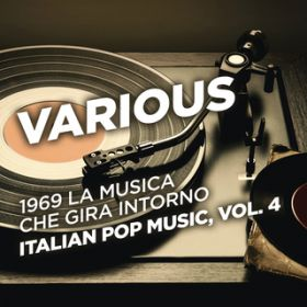 1969 La musica che gira intorno - Italian Pop Music, Vol. 4 / Various Artists