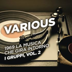 アルバム - 1969 La musica che gira intorno - I gruppi, Vol. 2 / Various Artists