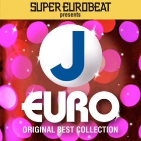アルバム - SUPER EUROBEAT presents J-EURO ORIGINAL BEST COLLECTION / V.A.