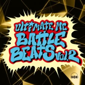アルバム - ULTIMATE MC BATTLE BEAT Vol.2 / Various Artists