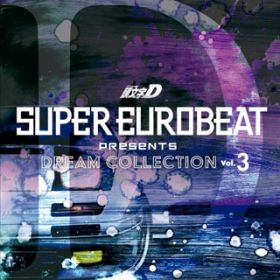 SUPER EUROBEAT presents 頭文字[イニシャル]D Dream Collection Vol.3 Extended Mix / V.A.