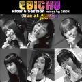 EBICHU After 6 Session mixed by CMJK ( live at AFTER 6 JUNCTION ) 私立恵比寿中学