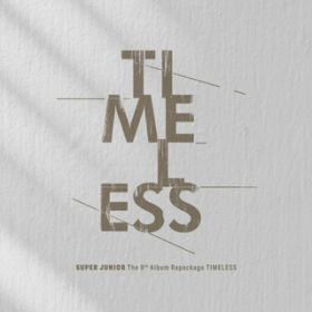 アルバム - TIMELESS - The 9th Album Repackage / SUPER JUNIOR
