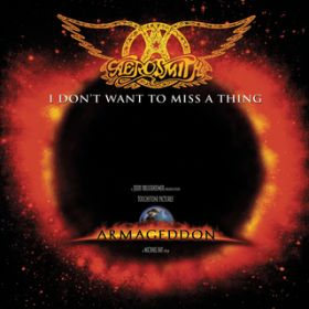 I Don't Want To Miss A Thing EP / Aerosmith