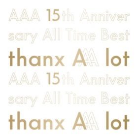 アルバム - AAA 15th Anniversary All Time Best -thanx AAA lot- / AAA