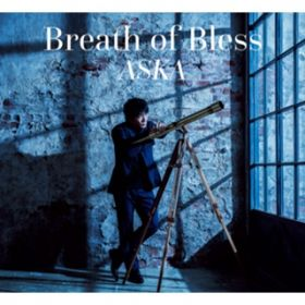 アルバム - Breath of Bless / ASKA