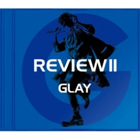 REVIEW II 〜BEST OF GLAY〜 / GLAY