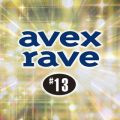 avex rave #13 D-FORCE feat. KAM VOL.3