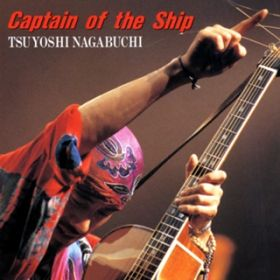 Captain of the Ship / 長渕剛