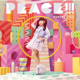 PEACE!!! -Infinity Combo Remix- / 春奈るな