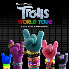 アルバム - TROLLS World Tour (Original Motion Picture Soundtrack) / Various Artists