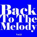 Back To The Melody Vol.2