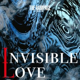 INVISIBLE LOVE / THE RAMPAGE from EXILE TRIBE