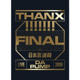 LIVE DA PUMP 2019 THANX!!!!!!! FINAL at 日本武道館 / DA PUMP