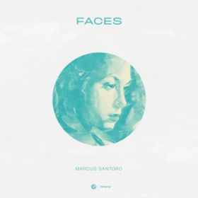 Faces (Extended Mix) / Marcus Santoro