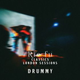 drummy (Classics London Sessions) / Rie fu