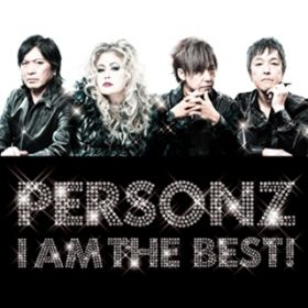 I AM THE BEST! / PERSONZ