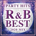 PARTY HITS R&B -BEST 2020 MIX-