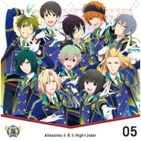 THE IDOLM@STER SideM 5th ANNIVERSARY DISC 05 / Altessimo & 彩 & High×Joker