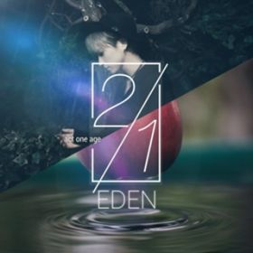 EDEN / ACT ONE AGE