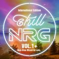 chill NRG VOL.1+ 〜International Edition〜