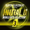 SUPER EUROBEAT presents INITIAL D WORLD HITS SELECTION 3