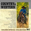 COUNTRY & WESTERN 〜GOLDEN SPECIAL COLLECTION Vol, 2〜