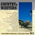 COUNTRY & WESTERN 〜GOLDEN SPECIAL COLLECTION Vol, 3〜