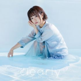 clearly / 井口裕香