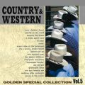 COUNTRY & WESTERN 〜GOLDEN SPECIAL COLLECTION Vol, 5〜